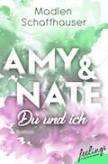 Amy & Nate - Du und ich - Madlen Schaffhauser - E-Book