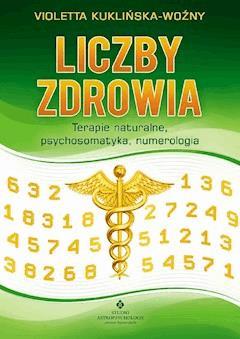 Liczby zdrowia. Numerologia w procesie leczenia - Wioletta Kuklińska Woźny - ebook