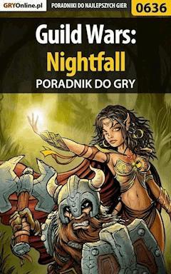 "Guild Wars: Nightfall - poradnik do gry - Korneliusz ""Khornel"" Tabaka - ebook"