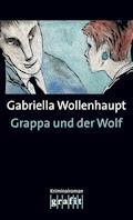Grappa und der Wolf - Gabriella Wollenhaupt - E-Book