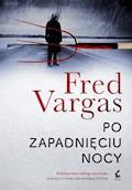 Po zapadnięciu nocy - Fred Vargas - ebook