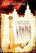 Blind Date mit einem Vampir - Katie MacAlister - E-Book