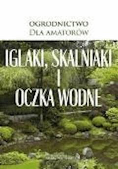 Iglaki, skalniaki i oczka wodne - O-press - ebook
