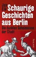 Schaurige Geschichten aus Berlin - Jan Eik - E-Book
