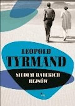 Siedem dalekich rejsów - Leopold Tyrmand - ebook