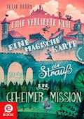 Eine verliebte Kuh, eine magische Karte und ein Strauß in geheimer Mission - Julie Berry - E-Book