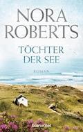 Töchter der See - Nora Roberts - E-Book