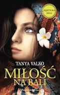Miłość na Bali - Tanya Valko - ebook