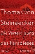 Die Verteidigung des Paradieses - Thomas Steinaecker - E-Book