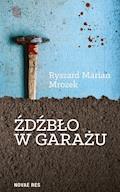 Źdźbło w garażu - Ryszard Marian Mrozek - ebook
