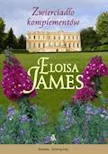 Zwierciadło komplementów - Eloisa James - ebook