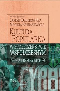 Kultura popularna w społeczeństwie współczesnym - Jarema Drozdowicz, Maciej Bernasiewicz - ebook
