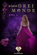 Im Licht der drei Monde (Die Monde-Saga 3) - Ewa A. - E-Book