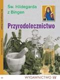 Przyrodolecznictwo - Św. Hildegarda z Bingen - ebook
