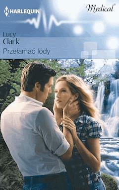 Przełamać lody - Lucy Clark - ebook