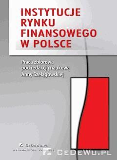 Instytucje rynku finansowego w Polsce - Anna Szelągowska - ebook