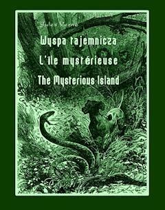 Wyspa tajemnicza. L'Île mystérieuse. The Mysterious Island - Jules Verne - ebook