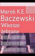 Wiersze żebrane - Marek K.E.Baczewski - ebook