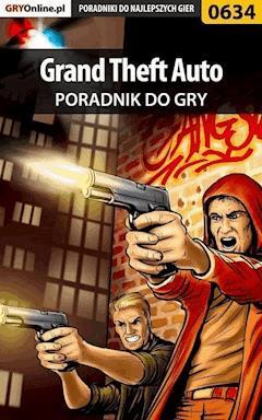 Grand Theft Auto - poradnik do gry - Maciej Jałowiec - ebook