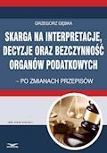 Skarga na interpretacje decyzje oraz bezczynność organów  podatkowych - Grzegorz Gębka - ebook
