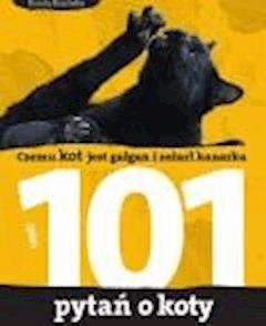 101 pytań o koty, czyli czemu kot jest gałgan i zeżarł kanarka - Dorota Kozińska - ebook