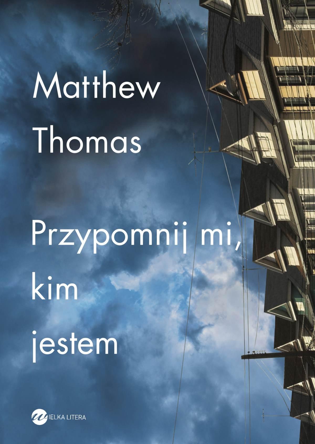 Przypomnij mi,kim jestem - Tylko w Legimi możesz przeczytać ten tytuł przez 7 dni za darmo. - Matthew Thomas