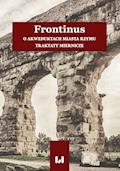 Frontinus. O akweduktach miasta Rzymu. Traktaty miernicze - Anna Pikulska-Radomska, Konrad Tadajczyk - ebook
