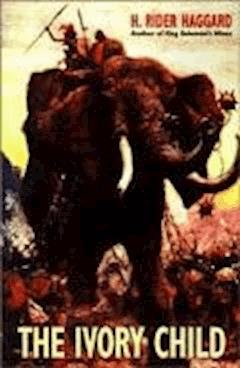 The Ivory Child - Henry Rider Haggard - ebook