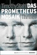 Das Prometheus Mosaik - Timothy Stahl - E-Book