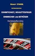 EXHIBITIONIST, BETRÜGER und CASINOSPIELER - Helmut Stangl - E-Book