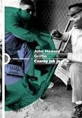 Czarny jak ja - John Howard Griffin - ebook