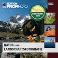 Natur- und Landschaftsfotografie - Anselm F. Wunderer - E-Book