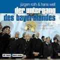 Der Untergang des Bayernlandes - Jürgen Roth - Hörbüch