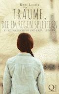 Träume, die im Regen splittern - Kari Lessír - E-Book