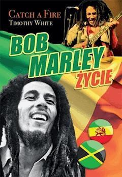 Bob Marley. Życie. Catch a fire - Timothy White - ebook