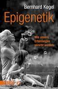 Epigenetik - Bernhard Kegel - E-Book