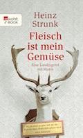 Fleisch ist mein Gemüse - Heinz Strunk - E-Book