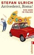 Arrivederci, Roma! - Stefan Ulrich - E-Book