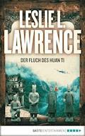 Der Fluch des Huan Ti - Leslie L. Lawrence - E-Book