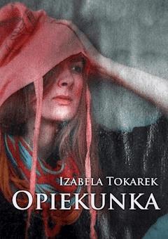 Opiekunka - Izabela Tokarek - ebook