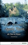 Agatha Raisin und der Tote im Wasser - M. C. Beaton - E-Book + Hörbüch