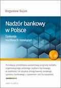 Nadzór bankowy w Polsce. Dyskusja możliwych rozwiązań - Bogusław Bujak - ebook