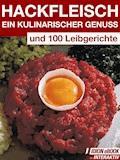 Hackfleisch - Ein Kulinarischer Genuss - E-Book