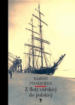 Z floty carskiej do polskiej - Mamert Stankiewicz - ebook