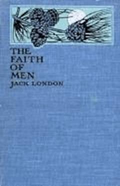The Faith of Men & Other Stories - Jack London - ebook