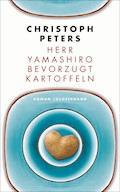 Herr Yamashiro bevorzugt Kartoffeln - Christoph Peters - E-Book