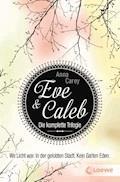 Eve & Caleb - Die komplette Trilogie - Anna Carey - E-Book