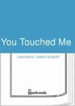 You Touched Me - David Herbert Lawrence - ebook