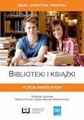 Biblioteki i książki w życiu nastolatków - Mariola Antczak, Agata Walczak-Niewiadomska - ebook