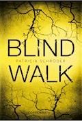 Blind Walk - Patricia Schröder - E-Book